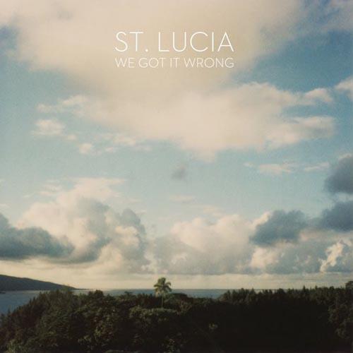 St Lucia We Got It Wrong Starsmith Remix