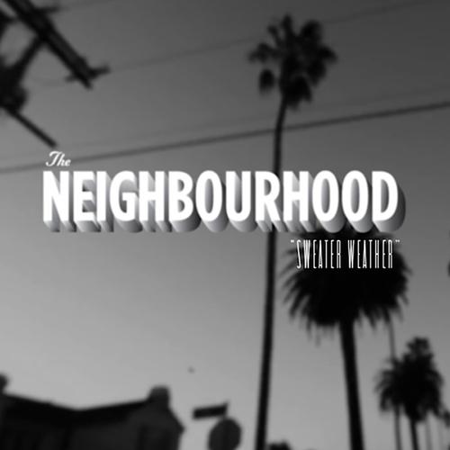 The Neighbourhood Sweater Weather Best Songs of 2012