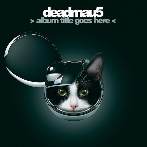 Deadmau5 Album Title Goes Here