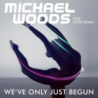 Michael Woods Weve Only Just Begun