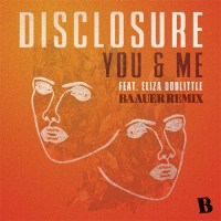 Disclosure You And Me Baauer Remix