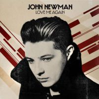 John Newman Love Me Again