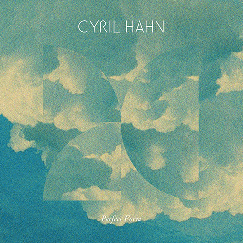 Cyril Hahn Perfect Form