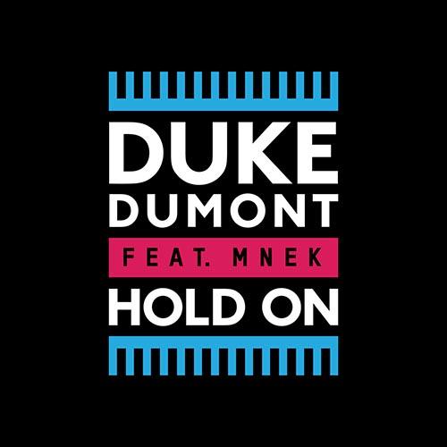 Duke Dumont MNEK Hold On