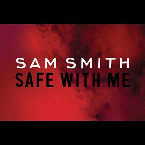 Sam Smith Safe With Me