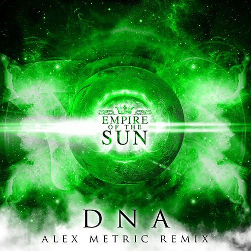 Empire of the Sun DNA Alex Metric Remix