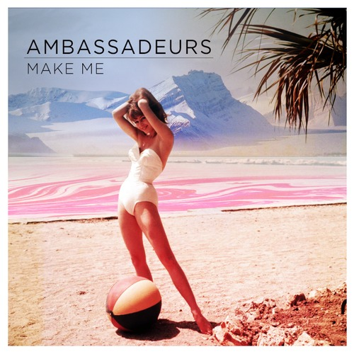 Ambassadeurs Make Me