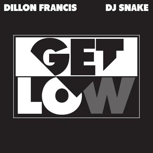 DJ Snake Dillon Francis Get Low