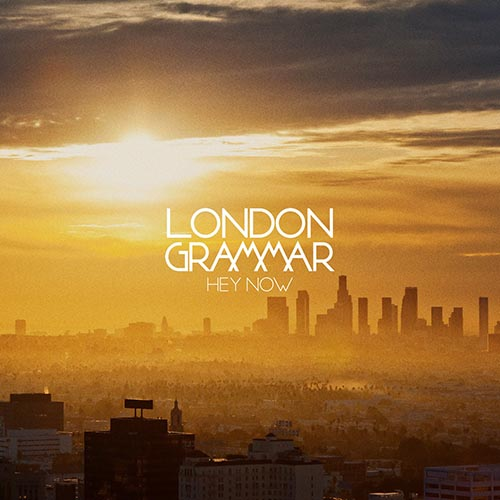 London Grammar Hey Now Alex Metric Remix