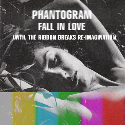Phantogam Fall In Love Until The Ribbon Breaks Reimagination