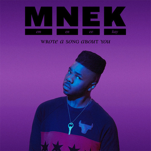MNEK Wrote a Song About You