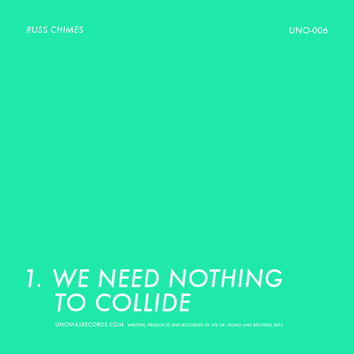 Russ Chimes - We Need Nothing To Collide