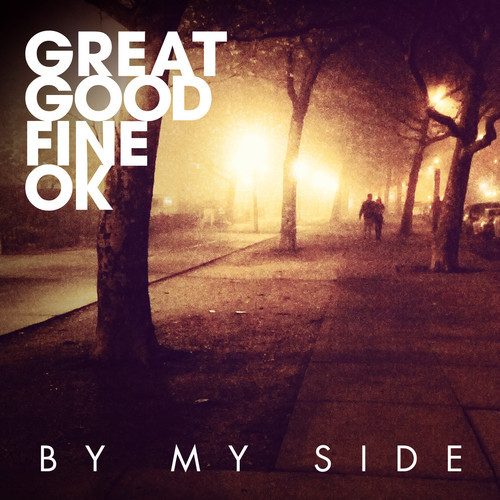 Great Good Fine Ok - By My Side