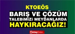 KTOEÖS: Θα φωνάξουμε τη ζήτηση μας για λύση και ειρήνη στα τετράγωνα