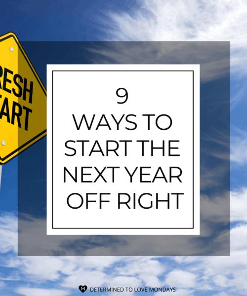 9 Ways to Start Next Year Off Right