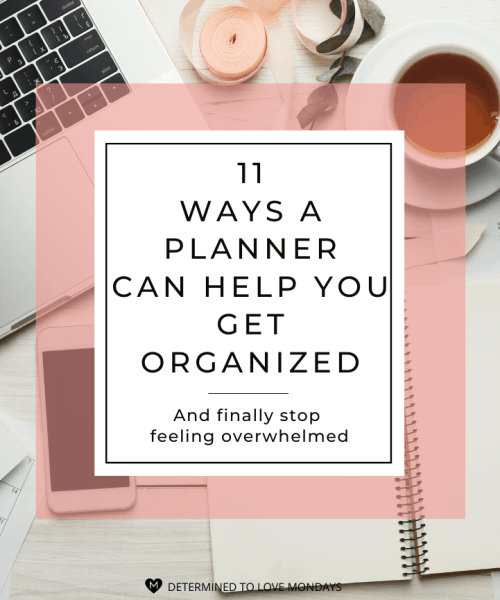 Eleven Ways a Planner Can Help You Get Organized