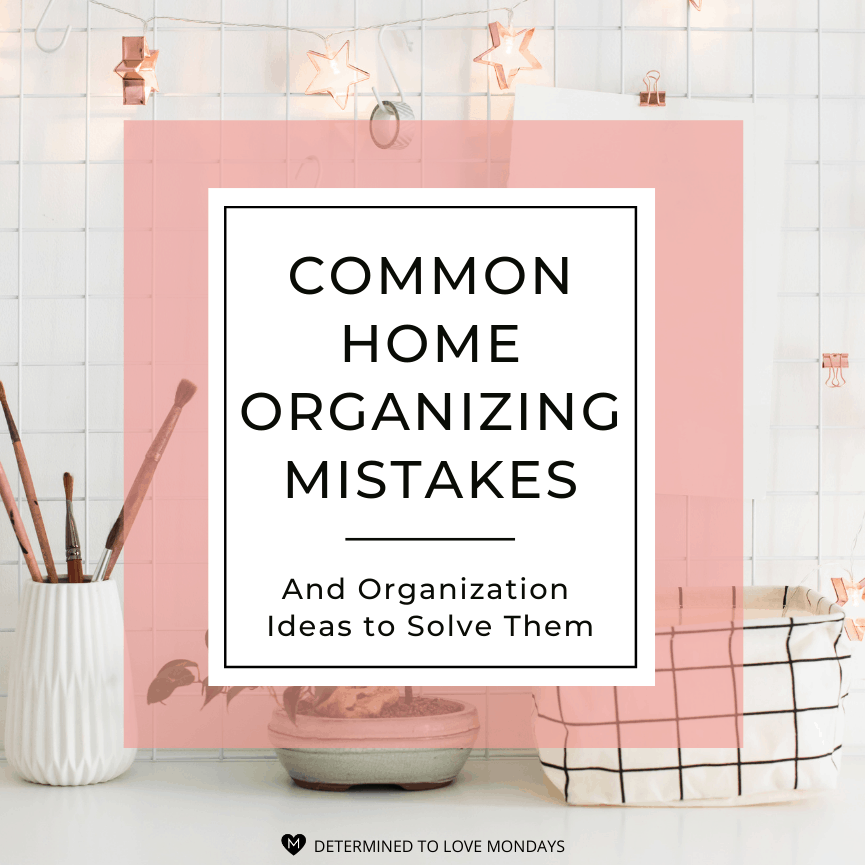 Home Organizing Mistakes Professionals Always Notice