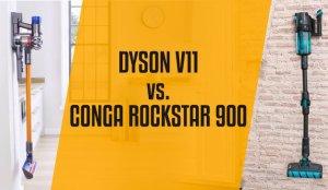 Comparativa: Dyson V11 vs Conga Rockstar 900