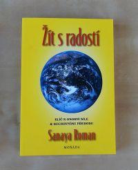 Žít s radostí- Sanaya Roman