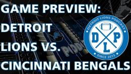 Detroit Lions Podcast Cincinnati Bengals Game Preview