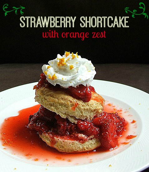 Strawberry Shortcake with Orange Zest From DetroitMommies.com