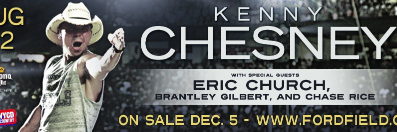 PRESALE: KENNY CHESNEY CONCERT TICKETS ~ FORD FIELD ~ PURCHASE THEM ~ DECEMBER 5th @ 10am