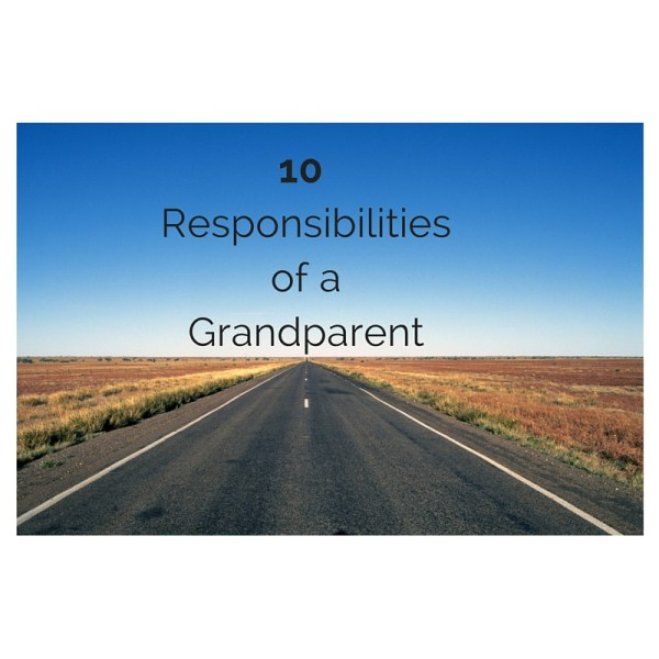 10 Responsibilities of a Grandparent
