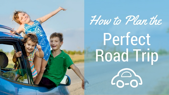How to Plan the Perfect Summer Road Trip for the Whole Family to Enjoy