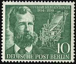 1954 würdigte Berlin Ottmar Mergenthaler nach einem Entwurf Hermann Zapfs.