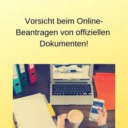 Vorsicht beim Online-Beantragen von offiziellen Dokumenten!