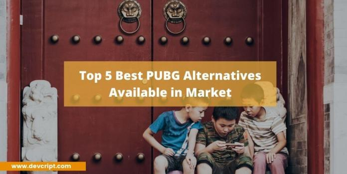 Top 5 Best PUBG Alternatives Available in Market