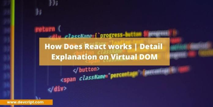 How Does React works | Detail Explanation on Virtual DOM