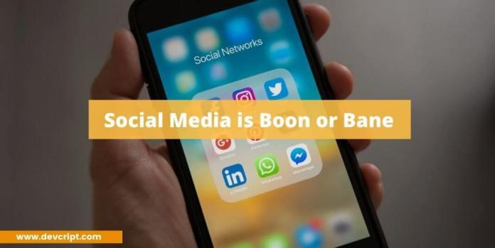 Social Media is Boon or Bane