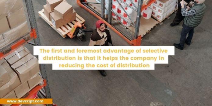 Advantages of selective distribution
