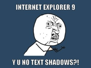Internet Explorer 9 Compatibility Problems Meme