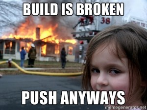 Build Is Broken Push Anyways Developer MemeBuild Is Broken Push Anyways Developer Meme