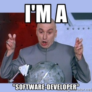Im A Software Developer Dr Evil Meme