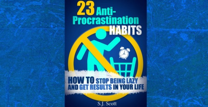 23 Anti-Procrastination Habits: How to Stop Being Lazy and Get Results in Your Life best book procrastination