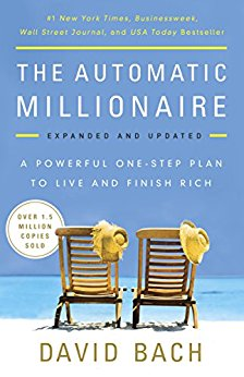 The Automatic Millionaire A Powerful One-Step Plan to Live and Finish Rich by David Bach