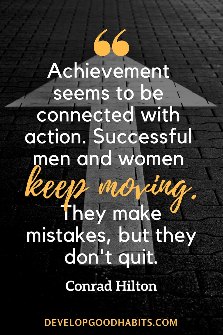 Image of: Sacrifice Success Quotes And Sayings achievement Seems To Be Connected With Action Successful Men Develop Good Habits 51 Achievement Quotes To Inspire Your Journey To Success