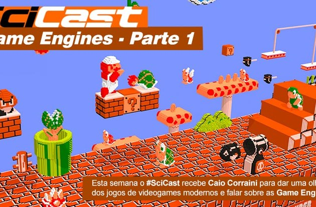 Scicast #13: Game Engines Parte 1