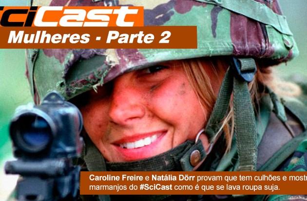 Scicast #18: Mulheres Parte 2