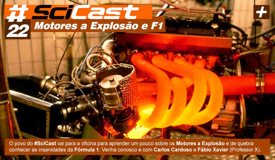 Scicast #22: Motores à Explosão e F1