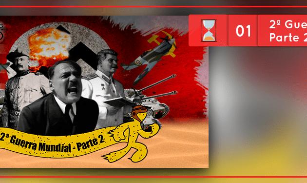 Fronteiras no Tempo #1: 2ª GUERRA – 2ª PARTE