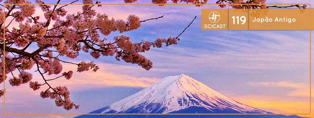Scicast #119: Japão Antigo