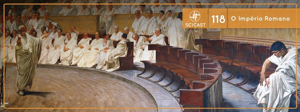 Scicast #118: O Império Romano