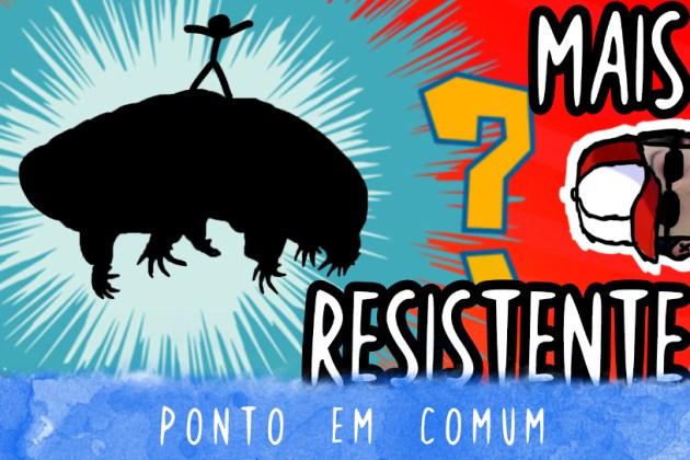 Ponto em Comum #01: Qual o Animal Mais Resistente de Todos?