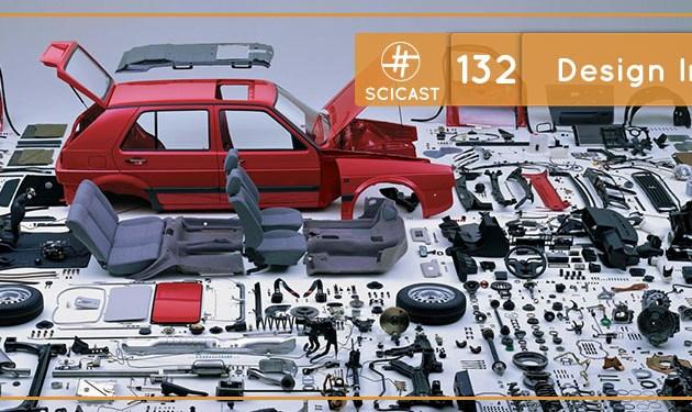 Scicast #132: Design Inteligente