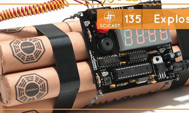 Scicast #135: Explosivos