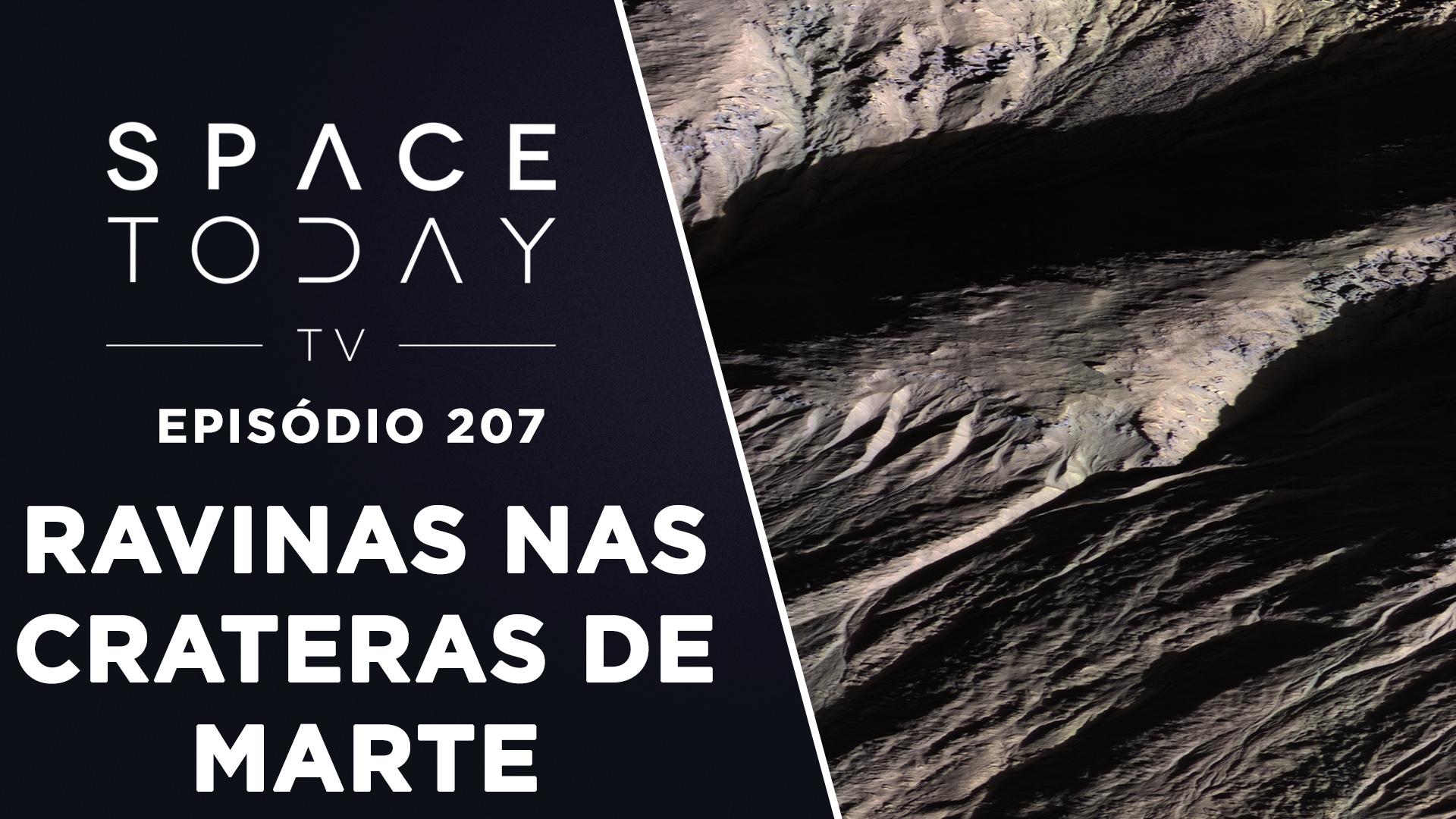 Ravinas nas Crateras de Marte – Space Today TV Ep.207